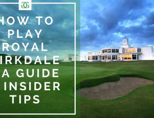 How to Play Royal Birkdale – A Guide & Insider Tips