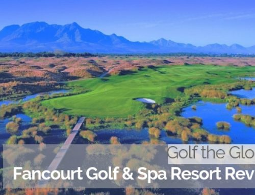 Golf the Globe: Fancourt Golf & Spa Resort Review
